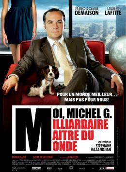 photo 17/17 - Affiche - Moi, Michel G, milliardaire, maître du monde - © Rezo Films