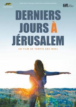 photo 5/5 - Derniers jours à Jérusalem - © Sophie Dulac Distribution
