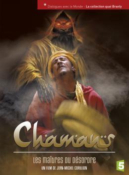 photo 4/4 - Chamans : Les maîtres du désordre - © France Television Distribution