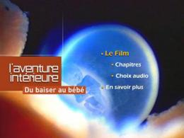 photo 1/2 - Menu Dvd - L'Aventure intérieure : Du baiser au bébé