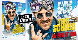 Tout Schuss (10 dvd � gagner)