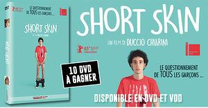 Short Skin (10 dvd � gagner)