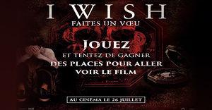 I Wish : Faites un Voeu (10 places de ciné à gagner)