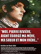Moi Pierre Rivière ayant égorgé ma mère, ma soeur et mon frère...