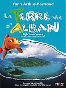 La Terre Vue d'Alban - Dis la Terre, c'est quoi les phénomènes naturels ?