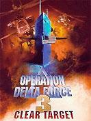 Operation Delta Force 3 : Clear Target