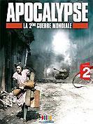 Apocalypse, la 2�me Guerre Mondiale