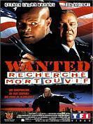 Wanted, Recherch� Mort ou Vif