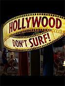 Hollywood don't surf