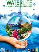 Waterlife, le pouvoir et l'importance de l'eau sur Terre