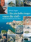 Sylvain Augier - Mes plus belles images vues du ciel