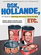 DSK, Hollande, etc.