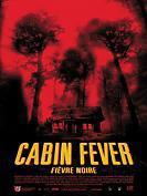 Cabin Fever, Fièvre Noire