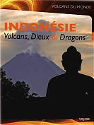 Indon�sie - Volcans, dieux & dragons