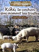 LES CONTES DE LA TERRE : Kiki, le cochon qui aimait les truffes