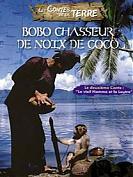 LES CONTES DE LA TERRE : Bobo, chasseur de Noix de Coco