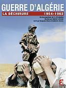 Guerre d'Alg�rie, la d�chirure 1954 - 1962
