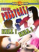 Faster pussycat ! Kill ! Kill !