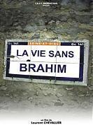 La vie sans Brahim