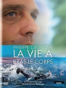 Philippe Croizon : La vie � bras le corps