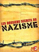 Les dossiers secrets du nazisme