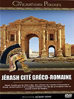 Les civilisations perdues : Jérash cité gréco-romaine