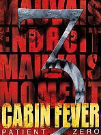 Cabin Fever 3 : Patient Zero