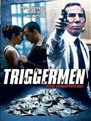 Triggermen, petites arnaques entre amis