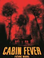 Des infos pour le remake de Cabin Fever !