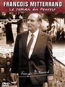 Fran�ois Mitterrand Le roman du pouvoir
