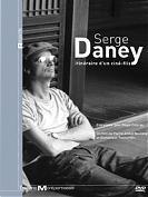 Serge Daney : itin�raire d'un cin�-fils