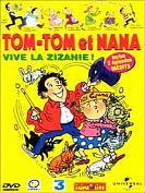 Tom-tom et nana – vive la zizanie !