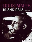 Louis Malle, 10 ans d�j�