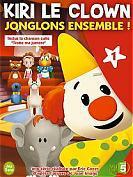 Kiri le Clown : Jonglons Ensemble !