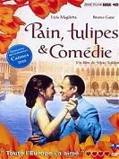Pain, tulipes et comédie