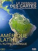 Le dessous des cartes : Am�rique latine, l'autre Am�rique