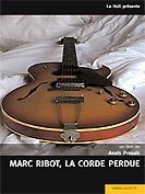 Marc Ribot, la corde perdue