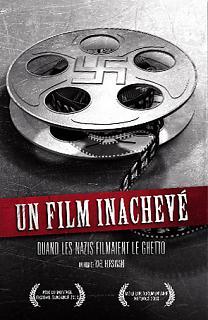 Un film inachevé - Quand les nazis filmaient le ghetto