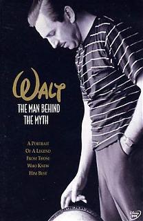 Walt : The Man Behind the Myth