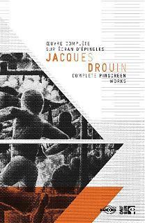 Coffret Jacques Drouin : oeuvre complète sur écran d'épingle