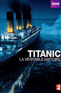 Titanic La Veritable Histoire