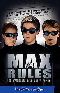 Max rules: les aventures d'un super espion