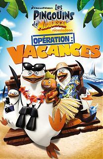 Les pingouins de Madagascar - Opération Vacances