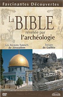 La Bible, révélée par l'archéologie