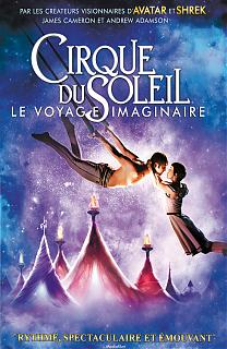 Le Cirque du Soleil - Le voyage imaginaire