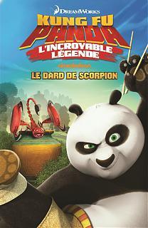Kung Fu Panda - L'incroyable l�gende : Le dard de scorpion (Vol.2)