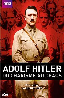 Adolf Hitler - Du charisme au chaos