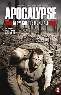 Apocalypse : La Première Guerre Mondiale