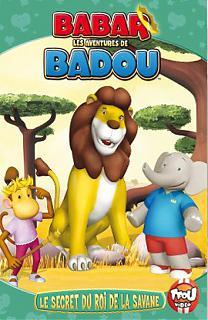 Babar et Badou - Le secret du roi de la savane