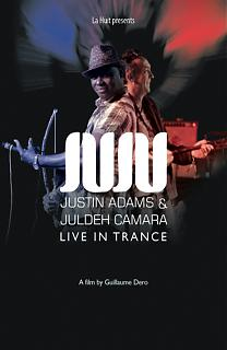 Juju - Justin Adams & Juldeh Camara : Live in Trance